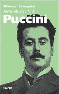Libro Invito all'ascolto di Puccini Silvestro Severgnini
