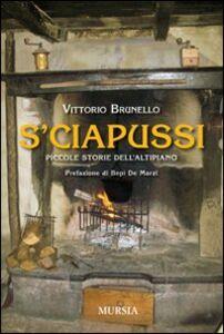 Libro S'ciapussi. Piccole storie dell'Altipiano Vittorio Brunello