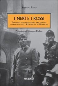 I neri e i rossi. Tentativi di conciliazione tra fascisti e socialisti nella Repubblica di Mussolini
