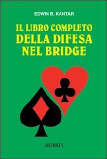 Listadelpopolo.it Il libro completo della difesa nel bridge Image