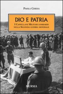 Libro Dio e patria. I cappellani militari lombardi nella Seconda guerra mondiale Paola Chiesa