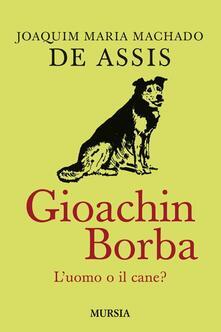 Quincas Borba. L'uomo o il cane? - Joaquim Machado de Assis - copertina