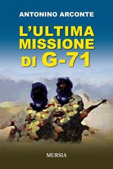 L' ultima misione di G-71 - Antonino Arconte - copertina
