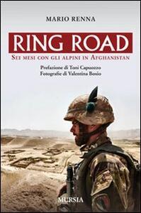 Ring road. Sei mesi con gli alpini in Afghanistan