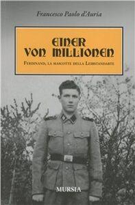 Libro Einer von Millionen. Ferdinand la mascotte della Leibstendarte Francesco P. D'Auria