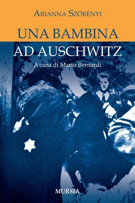 Una bambina ad Auschwitz - Arianna Szörényi - copertina