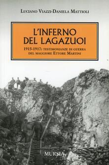 L inferno del Lagazuoi 1915-1917. Testimonianze di guerra del maggiore Ettore Martini.pdf