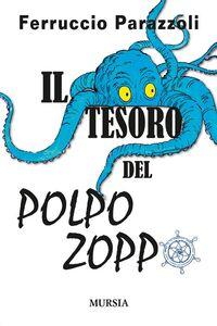 Foto Cover di Il tesoro del polpo zoppo, Libro di Ferruccio Parazzoli, edito da Ugo Mursia Editore