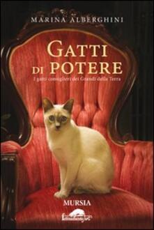 Gatti di potere. I gatti consiglieri dei grandi della terra