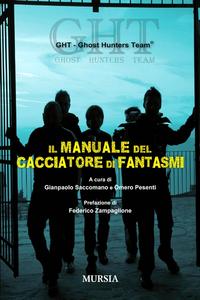 Libro Il manuale del cacciatore di fantasmi Ghost Hunters Team