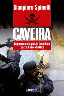 Caveira. La guerra della polizia brasiliana contro il narcotraffico - Gianpiero Spinelli - copertina