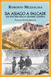 Da Asiago a Falcade sui sentieri della grande guerra. Percorso Ottone Brentari