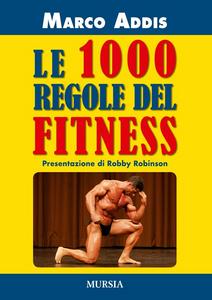 Libro Le 1000 regole del fitness Marco Addis