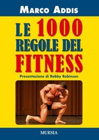 Le Le 1000 regole del fitness - Addis Marco - wuz.it