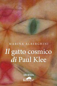 Libro Il gatto cosmico di Paul Klee Marina Alberghini