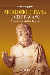 Libro Apollonio di Tiana. Il Gesù pagano Miska Ruggeri