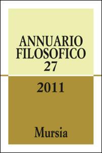 Annuario filosofico 2011. Vol. 27