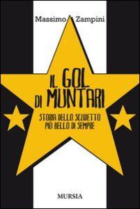 Libro Il gol di Muntari. Storia dello scudetto più bello di sempre Massimo Zampini