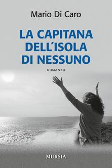 La capitana dell'isola di nessuno - Mario Di Caro - copertina