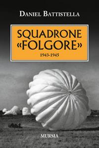 Libro Squadrone «Folgore». 1943-1945 Daniel Battistella