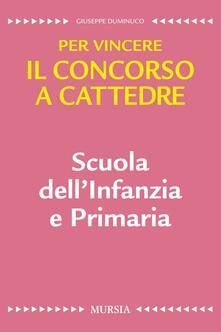 Scuola dellinfanzia e primaria. Per vincere il concorso a cattedre.pdf