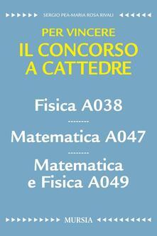 Listadelpopolo.it Fisica A038. Matematica A047. Matematica e fisica A049. Per vincere il concorso a cattedre Image