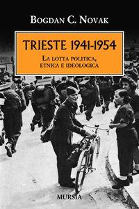 Libro Trieste 1941-1954. La lotta politica, etnica e ideologica Bogdan C. Novak