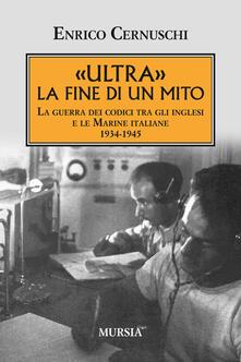 Tegliowinterrun.it «Ultra» la fine di un mito. La guerra dei codici tra gli inglesi e le marine italiane. 1934-1945 Image