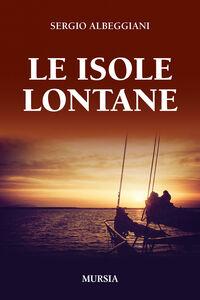 Libro Le isole lontane Sergio Albeggiani