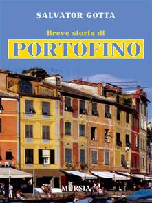 Breve storia di Portofino - Salvatore Gotta - ebook