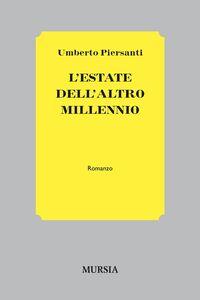 Foto Cover di L' estate dell'altro millennio, Libro di Umberto Piersanti, edito da Ugo Mursia Editore