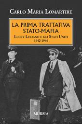 La prima trattativa Stato-mafia. Lucky Luciano e gli Stati Uniti 1942-1946