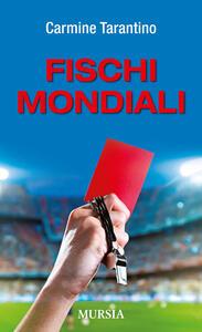 Libro Fischi mondiali Carmine Tarantino