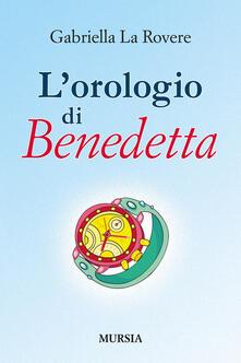 L' orologio di Benedetta - Gabriella La Rovere - copertina