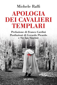 Libro Apologia dei cavalieri templari Michele Raffi