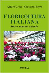 Floricoltura italiana. Storie, uomini, aziende