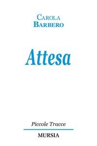 Attesa - Barbero Carola - wuz.it
