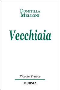 Libro Vecchiaia Domitilla Melloni