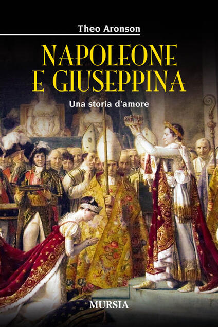 Napoleone e Giuseppina. Una storia d'amore - Theo Aronson - copertina
