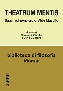 Libro Theatrum mentis. Saggi sul pensiero di Aldo Masullo