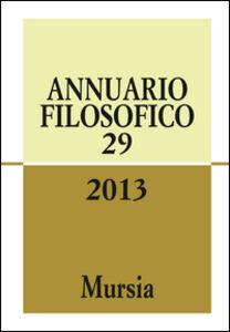 Foto Cover di Annuario filosofico 2013. Vol. 29, Libro di  edito da Ugo Mursia Editore