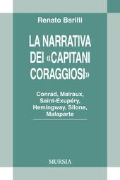 La narrativa dei «Capitani Coraggiosi». Conrad, Malraux, Saint-Exupéry, Hemingway, Silone, Malaparte