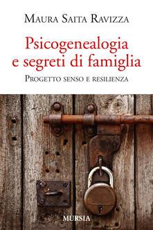 Psicogenealogia e segreti di famiglia. Progetto senso e resilienza - Maura Saita Ravizza - copertina