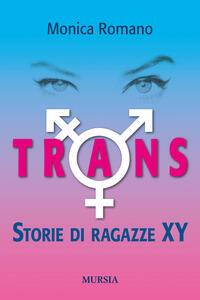Trans. Storie di ragazze XY - Monica Romano - copertina