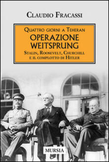 Quattro giorni a Teheran. Operazione Weitsprung. Stalin, Roosevelt, Churchill e il complotto di Hitler.pdf