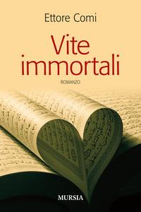 Libro Vite immortali Ettore Comi
