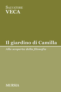 Foto Cover di Il giardino di Camilla, Libro di Salvatore Veca, edito da Ugo Mursia Editore