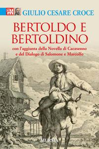 Libro Bertoldo e Bertoldino. Con l'aggiunta della novella di Cacasenno e del dialogo di Salomone e Marcolfo Giulio C. Croce
