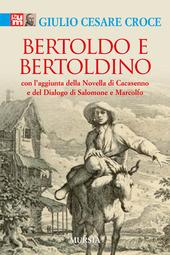 Bertoldo e Bertoldino. Con l'aggiunta della novella di Cacasenno e del dialogo di Salomone e Marcolfo