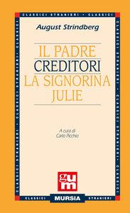 Libro Il padre-Creditori-La signorina Julie August Strindberg
